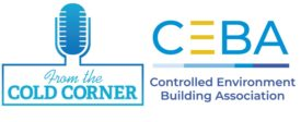 Controlled Environment Building Association CEBA Cold Storage Construction Podcast